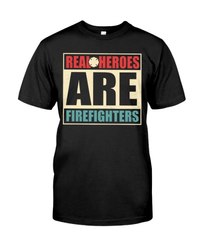 Firefighters - Real Heroes are Firefighters
