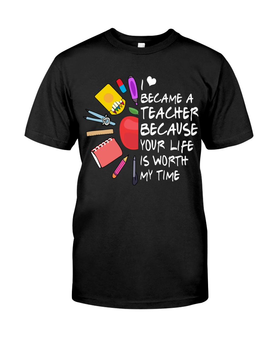 Teacher - Your Life is Worth my time Classic T-Shirt