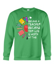 Teacher - Your Life is Worth my time Crewneck Sweatshirt thumbnail