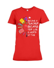 Teacher - Your Life is Worth my time Premium Fit Ladies Tee thumbnail