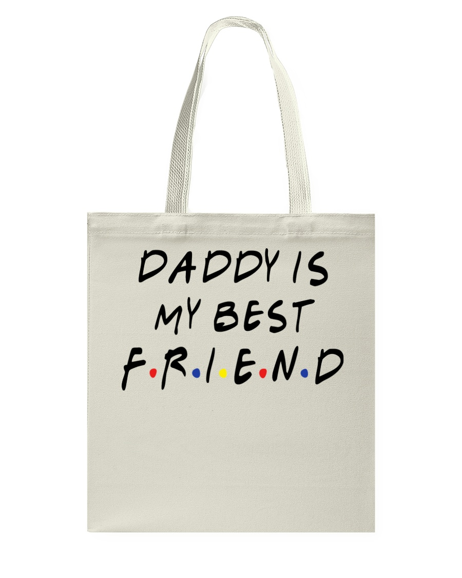 Daddy is My Best Friend Tote Bag