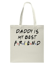 Daddy is My Best Friend Tote Bag front