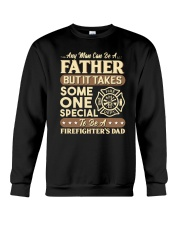 Special Father - To be a Firefighter's Dad Crewneck Sweatshirt thumbnail