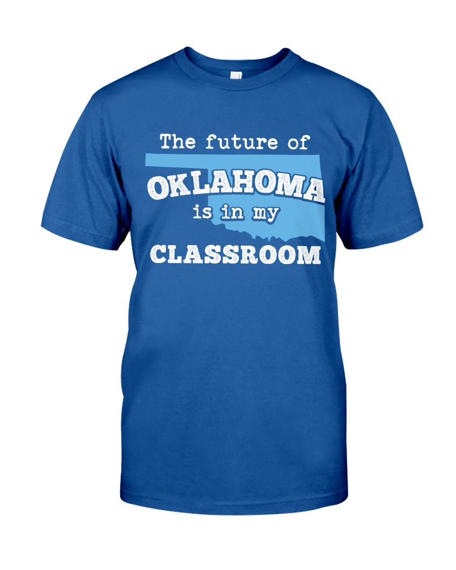 Teacher - The future of Oklahoma  Classic T-Shirt