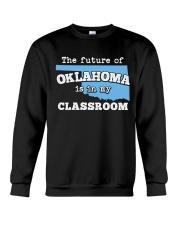 Teacher - The future of Oklahoma  Crewneck Sweatshirt thumbnail