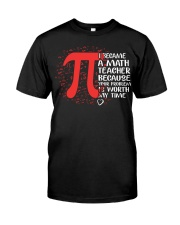Math Teacher - Your Problem is worth my time Classic T-Shirt front