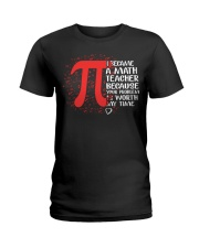Math Teacher - Your Problem is worth my time Ladies T-Shirt thumbnail