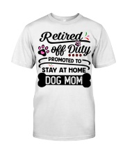 Retired  - Stay at Home Dog Mom Classic T-Shirt front