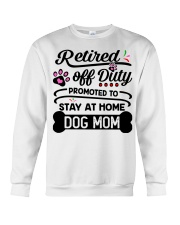 Retired  - Stay at Home Dog Mom Crewneck Sweatshirt thumbnail
