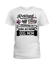 Retired  - Stay at Home Dog Mom Ladies T-Shirt thumbnail