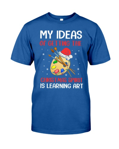 Art Teacher - Christmas Spirit Is Learning Art