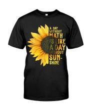 Math Teacher - A day without math Classic T-Shirt front