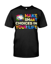 Art Teacher - Make smART choices in your life Classic T-Shirt front