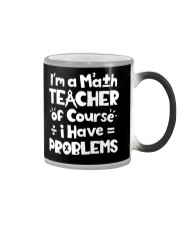 Math Teacher - Have Problems Color Changing Mug thumbnail