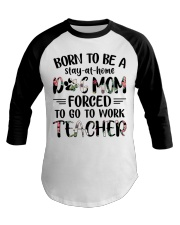 Born to be a Dog Mom - Teacher Baseball Tee thumbnail