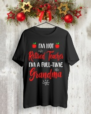 I'm not Retired Teacher - I'm a full-time Grandma Classic T-Shirt lifestyle-holiday-crewneck-front-2