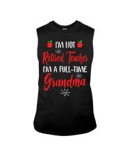 I'm not Retired Teacher - I'm a full-time Grandma Sleeveless Tee thumbnail
