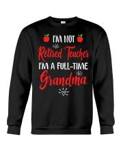 I'm not Retired Teacher - I'm a full-time Grandma Crewneck Sweatshirt thumbnail