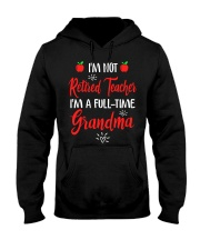 I'm not Retired Teacher - I'm a full-time Grandma Hooded Sweatshirt thumbnail