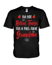 I'm not Retired Teacher - I'm a full-time Grandma V-Neck T-Shirt thumbnail