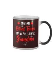 I'm not Retired Teacher - I'm a full-time Grandma Color Changing Mug thumbnail