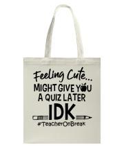 Teacher - Give you a Quiz Tote Bag thumbnail