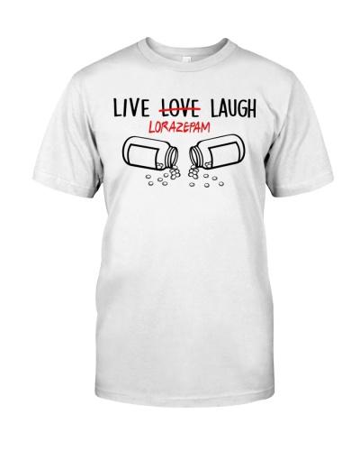 Nurse - Live Laugh Love Lorazepam