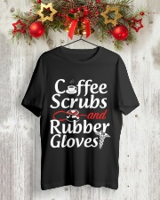 Nurse - Coffee Scrubbs and Rubber Gloves  Classic T-Shirt lifestyle-holiday-crewneck-front-2