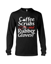 Nurse - Coffee Scrubbs and Rubber Gloves  Long Sleeve Tee thumbnail