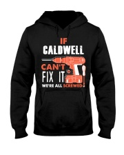 IF CALDWELL CANT FIX IT WE ALL SCREWED NAME GIFT Hooded Sweatshirt thumbnail
