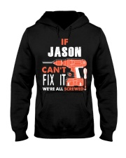 IF JASON CANT FIX IT WE ALL SCREWED NAME GIFT Hooded Sweatshirt thumbnail