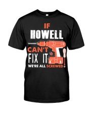 IF HOWELL CANT FIX IT WE ALL SCREWED NAME GIFT Classic T-Shirt front