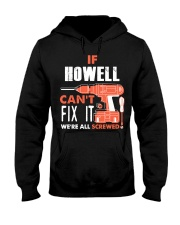 IF HOWELL CANT FIX IT WE ALL SCREWED NAME GIFT Hooded Sweatshirt thumbnail