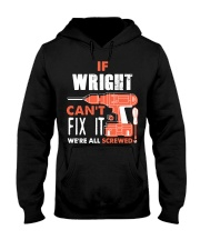 IF WRIGHT CANT FIX IT WE ALL SCREWED NAME GIFT Hooded Sweatshirt thumbnail