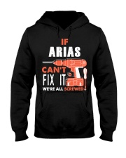 IF ARIAS CANT FIX IT WE ALL SCREWED NAME GIFT Hooded Sweatshirt thumbnail