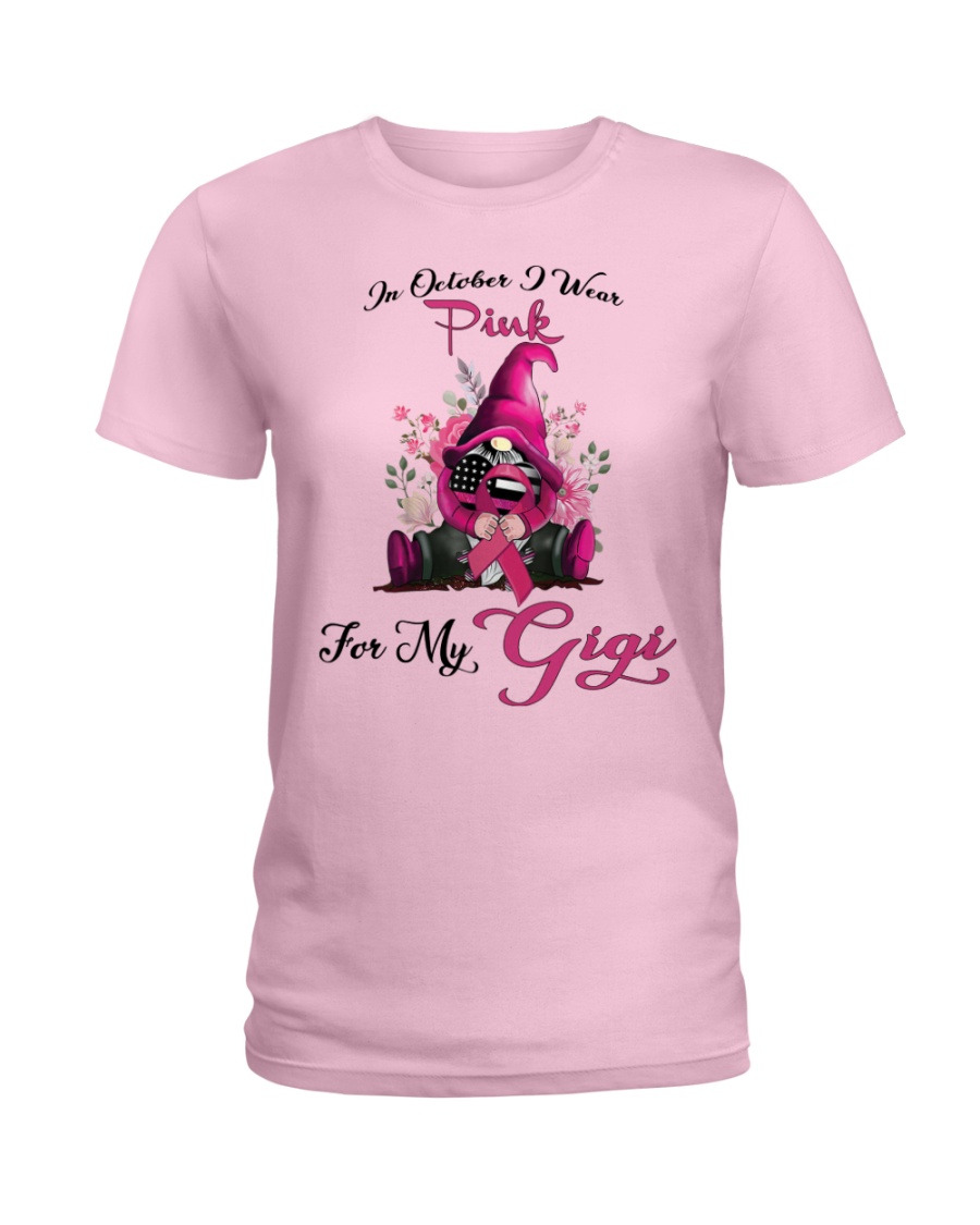 In October I Wear Pink For My Gigi Gnome Breast  Ladies T-Shirt