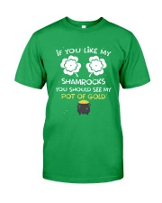 If You Like My Shamrocks - Unisex Shirt Classic T-Shirt front
