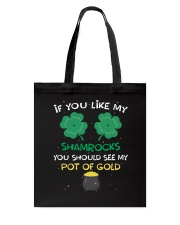 If You Like My Shamrocks St Patrick's Day Tote Bag back