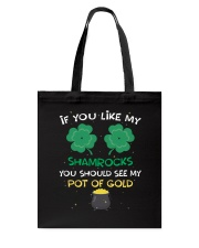 If You Like My Shamrocks St Patrick's Day Tote Bag front