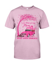 I Wear Pink For My Mom Breast Cancer Awareness  Classic T-Shirt thumbnail
