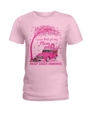 I Wear Pink For My Mom Breast Cancer Awareness  Ladies T-Shirt front