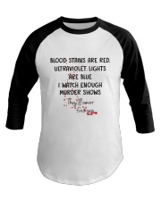 Blood Stains Are Red Ultraviolet Lights Are Blue Baseball Tee thumbnail