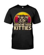 Vintage Show Me Your Kitties Shirt Classic T-Shirt front