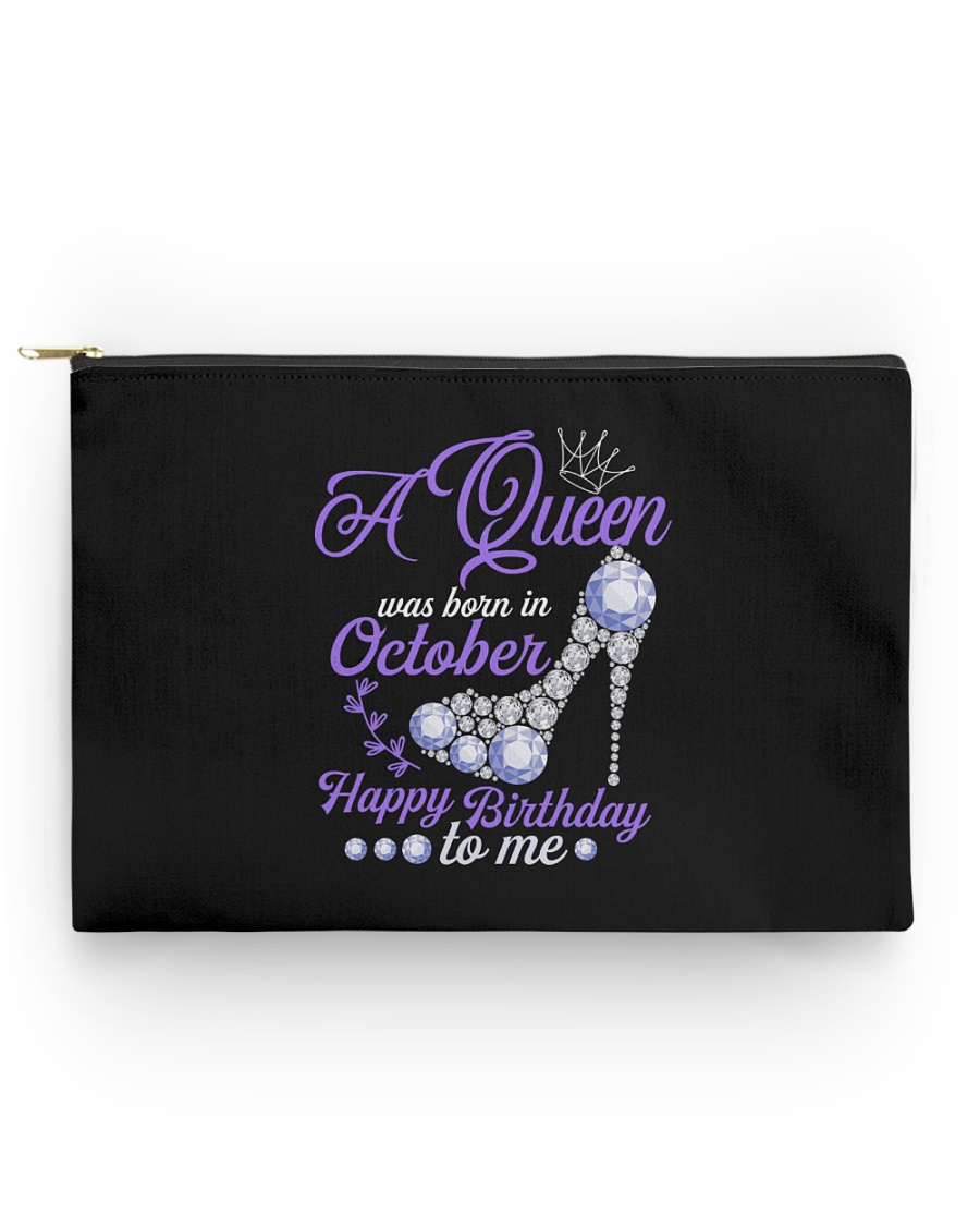 A Queen Was Born In October Happy Birthday to Me  Accessory Pouch - Standard