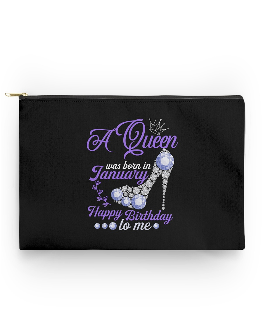 A Queen Was Born In January  Happy Birthday to Me  Accessory Pouch - Standard