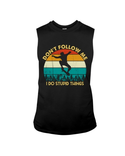 Don't Follow Me - I Do Stupid Things