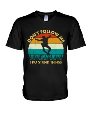 Don't Follow Me - I Do Stupid Things V-Neck T-Shirt thumbnail