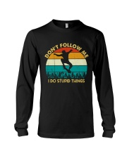Don't Follow Me - I Do Stupid Things Long Sleeve Tee thumbnail