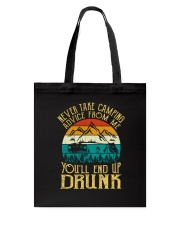 Never Take Camping Advice - You'll End Up Drunk  Tote Bag thumbnail