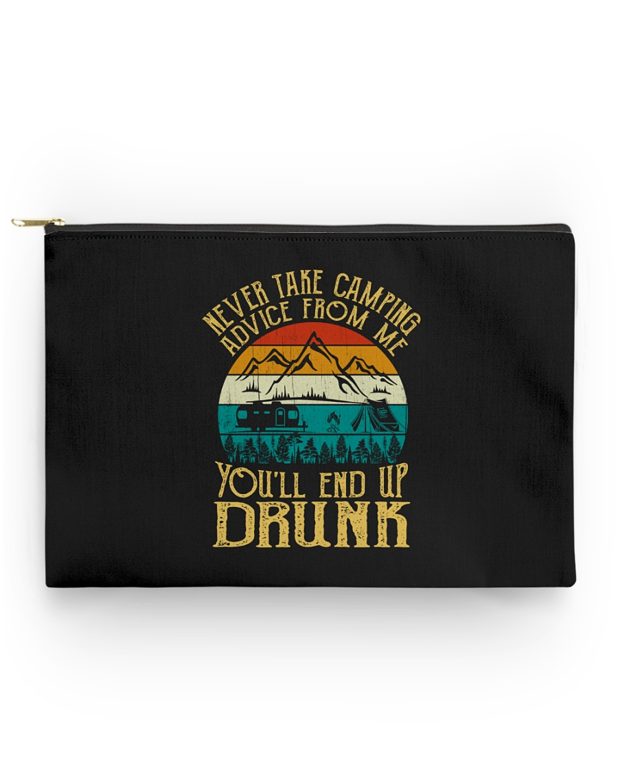 Never Take Camping Advice - You'll End Up Drunk  Accessory Pouch - Standard